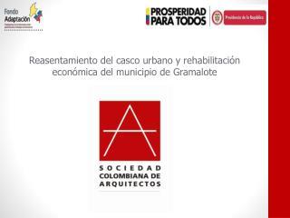 Reasentamiento  del casco urbano y rehabilitación económica del municipio de Gramalote