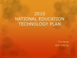 2010  NATIONAL EDUCATION TECHNOLOGY PLAN