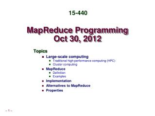 MapReduce  Programming Oct 30, 2012