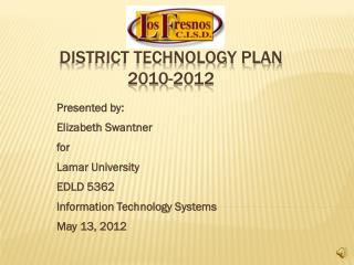 District Technology Plan 2010-2012