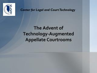 The Advent of Technology-Augmented Appellate Courtrooms
