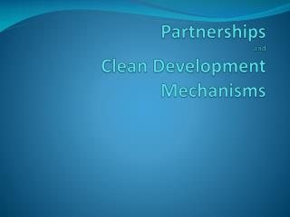 Partnerships and Clean Development Mechanisms