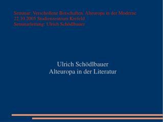Ulrich Schödlbauer Alteuropa in der Literatur