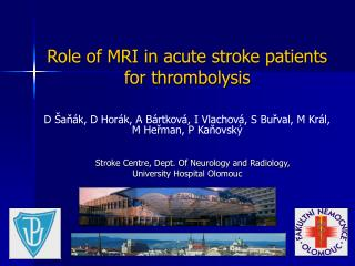 Role of MRI in acute stroke patients              for thrombolysis