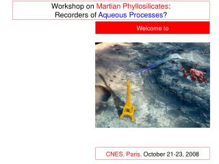 Workshop on  Martian Phyllosilicates : Recorders of  Aqueous Processes ?