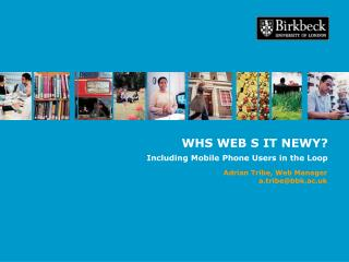 WHS WEB S IT NEWY? Including Mobile Phone Users in the Loop