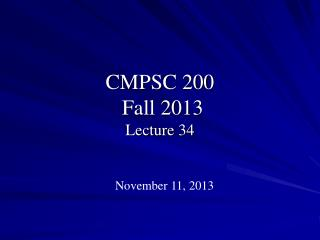 CMPSC 200  Fall 2013 Lecture 34