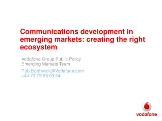Communications development in emerging markets: creating the right ecosystem