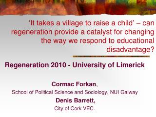 Regeneration 2010 - University of Limerick Cormac Forkan ,