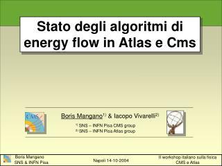 Stato degli algoritmi di energy flow in Atlas e Cms