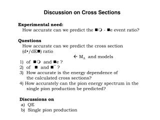 Discussion on Cross Sections Experimental need: