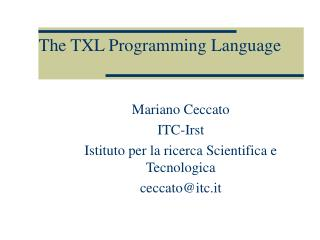 The TXL Programming Language