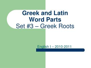 Greek and Latin  Word Parts Set #3 � Greek Roots