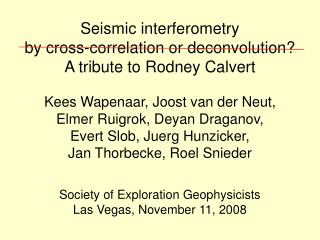 Seismic interferometry  by cross-correlation or deconvolution? A tribute to Rodney Calvert