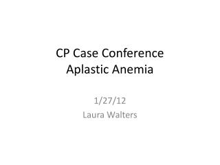 CP Case Conference Aplastic Anemia