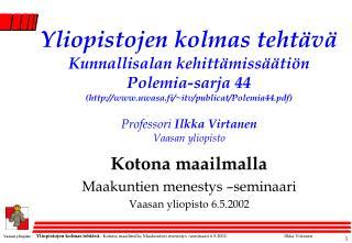 Kotona maailmalla Maakuntien menestys –seminaari Vaasan yliopisto 6.5.2002