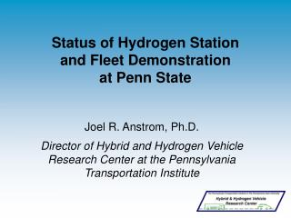 Status of Hydrogen Station  and Fleet Demonstration  at Penn State