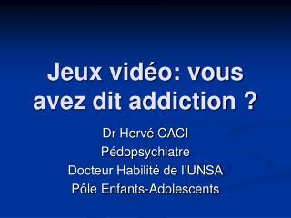 Jeux vid o: vous avez dit addiction