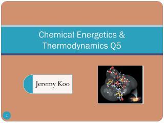Chemical Energetics & Thermodynamics Q5