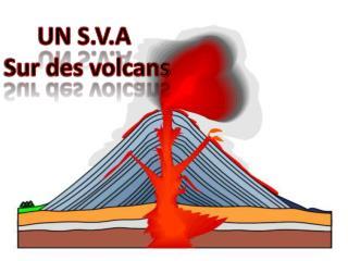 UN S.V.A  Sur des volcans