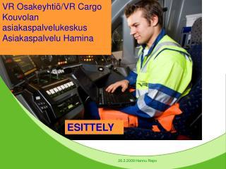 VR Osakeyhti�/VR Cargo Kouvolan asiakaspalvelukeskus Asiakaspalvelu Hamina