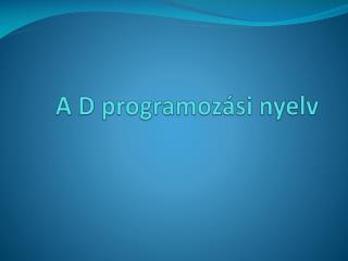A D programozási nyelv