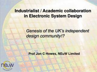 Industrialist / Academic collaboration  in Electronic System Design