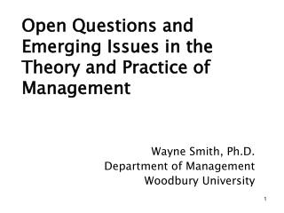 Open Questions and Emerging Issues in the Theory and Practice of Management