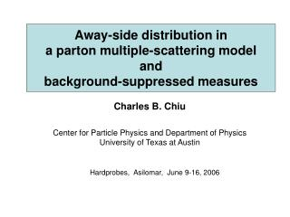 Away-side distribution in a parton multiple-scattering model   and  background-suppressed measures