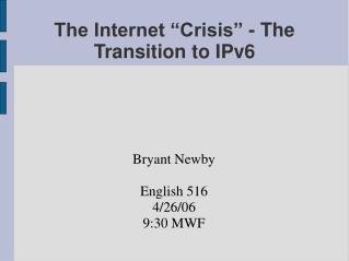 """The Internet """"Crisis"""" - The Transition to IPv6"""