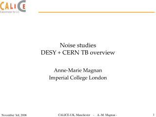 Noise studies DESY + CERN TB overview