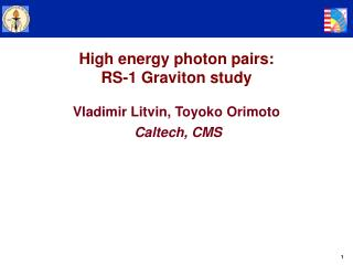 High energy photon pairs: RS-1 Graviton study