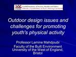 Outdoor design issues and challenges for promoting youths physical activity