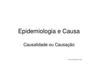 Epidemiologia e Causa