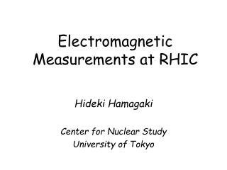 Electromagnetic Measurements at RHIC