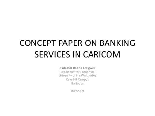 CONCEPT PAPER ON BANKING SERVICES IN CARICOM