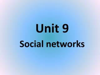 Unit 9 Social networks