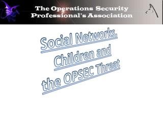 Social Networks, Children and the OPSEC Threat