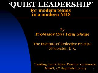 By Professor (Dr) Tony Ghaye The Institute of Reflective Practice Gloucester, U.K.