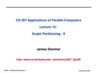 CS 267 Applications of Parallel Computers Lecture 15:  Graph Partitioning - II