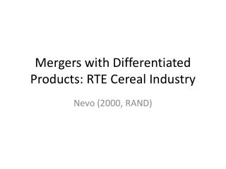 Mergers with Differentiated Products: RTE Cereal Industry