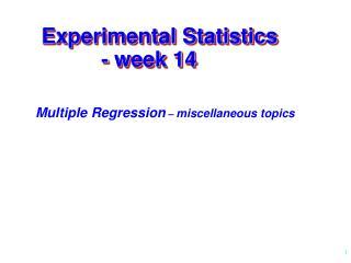 Experimental Statistics           - week 14