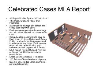 Celebrated Cases MLA Report