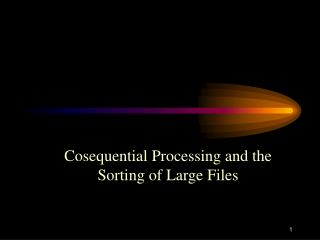 Cosequential Processing and the Sorting of Large Files