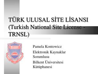 TÜRK ULUSAL SİTE LİSANSI ( Turkish National Site License  -  TRNSL)
