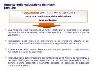 Oggetto della valutazione dei rischi   (art. 28 )