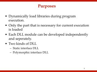 Dynamically load libraries during program execution.