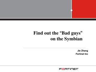 Find out the  � Bad guys � on the Symbian