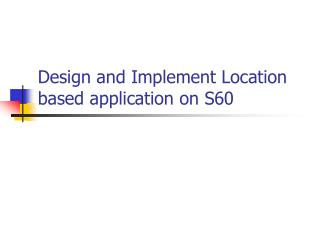 Design and Implement Location based application on S60