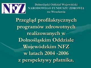 Dolnośląski Oddział Wojewódzki NARODOWEGO FUNDUSZU ZDROWIA we Wrocławiu